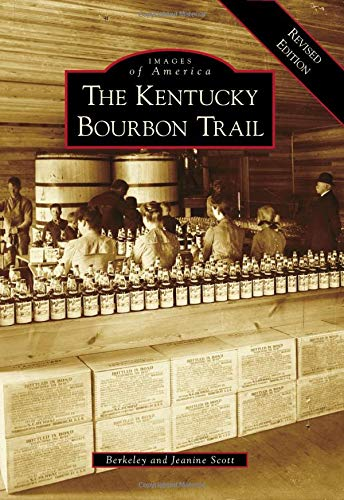 Kentucky Bourbon Trail, The: A Revised Edition (Images of America)