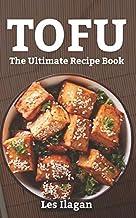 Tofu: The Ultimate Recipe Book