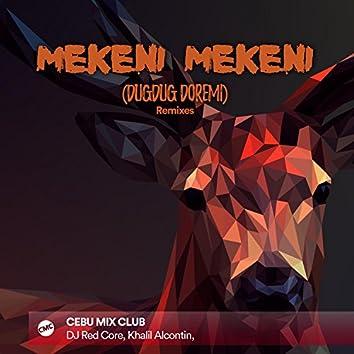 Mekeni Mekeni (Remixes) [Dugdug Doremi]