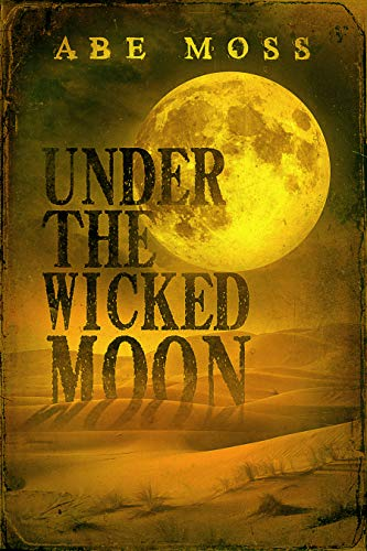 Under the Wicked Moon by Abe Moss ebook deal