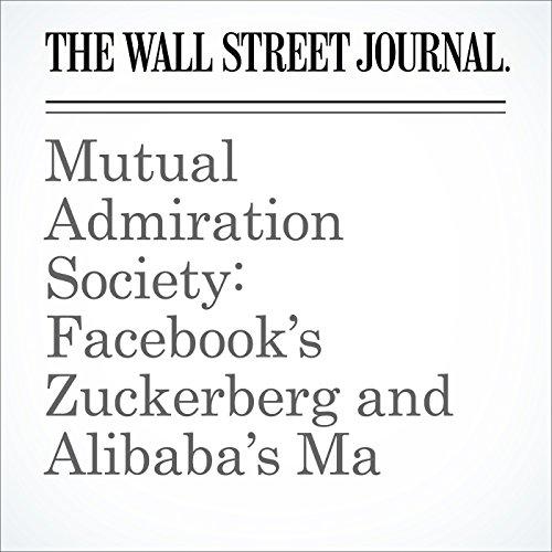 Mutual Admiration Society: Facebook's Zuckerberg and Alibaba's Ma cover art