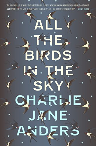 Amazon.com: All the Birds in the Sky eBook: Anders, Charlie Jane ...