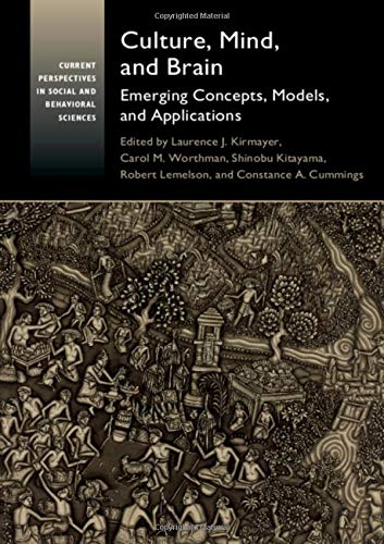 Culture, Mind, and Brain: Emerging Concepts, Models, and Applications (Current Perspectives in Social and Behavioral Sciences)