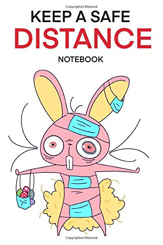 Keep a Safe DISTANCE - Notebook (Easter Edition Journal, Diary)