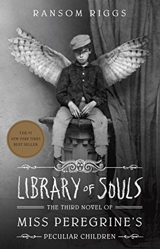 Compare Textbook Prices for Library of Souls: The Third Novel of Miss Peregrine's Peculiar Children Illustrated Edition ISBN 9781594749315 by Riggs, Ransom