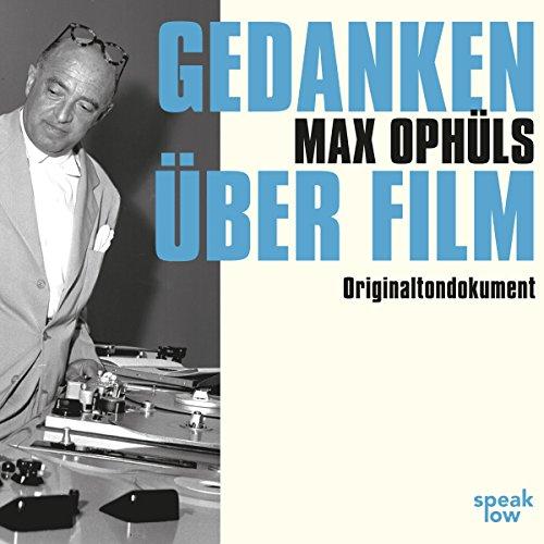 Gedanken über Film     Originaltondokument aus dem Jahr 1956              Autor:                                                                                                                                 Max Ophüls                               Sprecher:                                                                                                                                 Max Ophüls,                                                                                        Marianne Kehlau,                                                                                        Otto Rouvel,                   und andere                 Spieldauer: 1 Std. und 2 Min.     Noch nicht bewertet     Gesamt 0,0