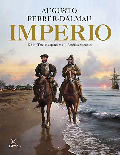 Imperio: De los tercios españoles a la América hispánica (F. COLECCION)