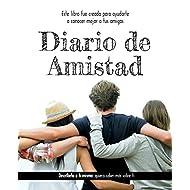 Diario de Amistad: Descríbete a ti mismo: quiero saber más sobre ti • Este libro fue creado para ayudarte a conocer mejor a tus amigos (Spanish Edition)