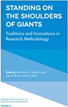 Standing on the Shoulders of Giants: Traditions and Innovations in Research Methodology (Research Methodology in Strategy and Management Book 11)