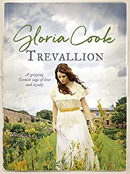 Trevallion: A gripping Cornish saga of love and loyalty by [Gloria Cook]