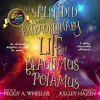 The Splendid and Extraordinary Life of Beautimus Potamus audiobook cover art