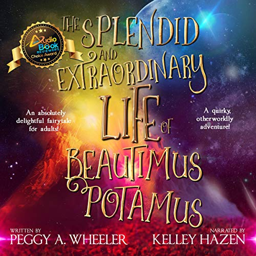 The Splendid and Extraordinary Life of Beautimus Potamus                   By:                                                                                                                                 Peggy A. Wheeler                               Narrated by:                                                                                                                                 Kelley Hazen                      Length: 12 hrs and 47 mins     28 ratings     Overall 4.4