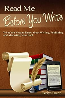 Read Me Before You Write by [Evelyn Puerto]