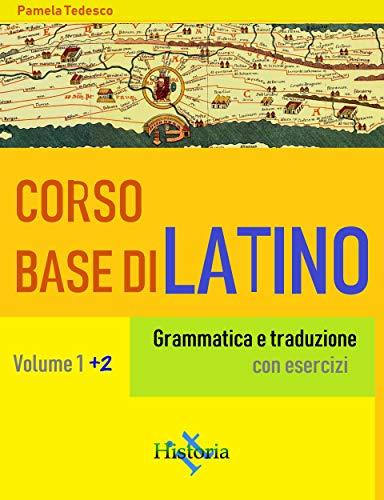 Corso base di latino. Vol. 1+2: Grammatica e traduzione