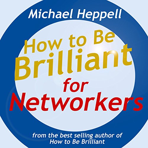 How to Be Brilliant for Networkers audiobook cover art