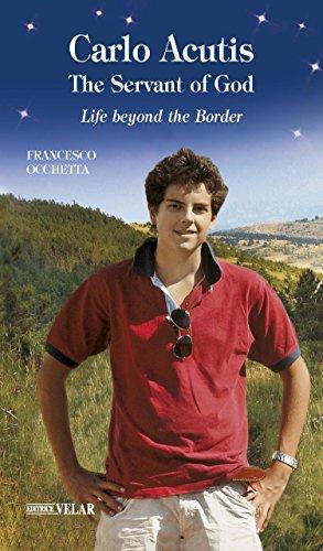 Carlo Acutis The Servant Of God Life Beyond The Border Kindle Edition By Francesco Occhetta Carly Andrews Religion Spirituality Kindle Ebooks Amazon Com