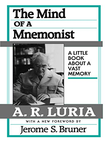 The Mind of a Mnemonist: A Little Book about a Vast Memory, With a New Foreword by Jerome S. Bruner (English Edition)