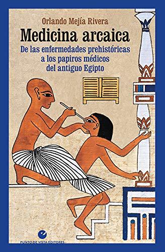 Medicina arcaica: De las enfermedades prehistóricas a los p