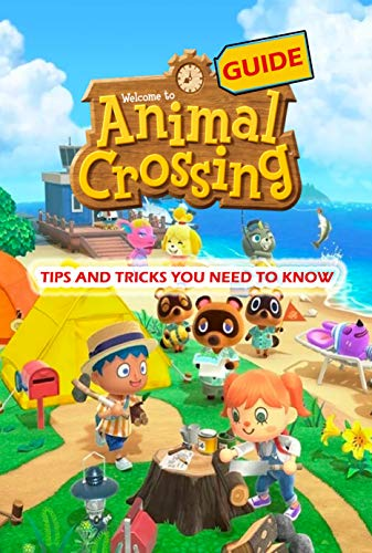 Animal Crossing Guide: Tips And Tricks You Need To Know (English Edition)