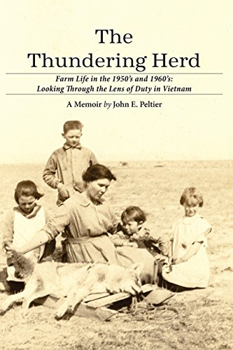 The Thundering Herd: Farm Life in the 1950's and 60's; Looking through the lens of duty in Vietnam. (English Edition)