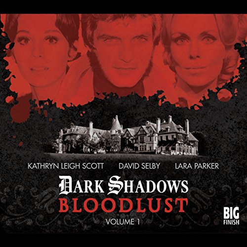 Couverture de Dark Shadows - Bloodlust Volume 1