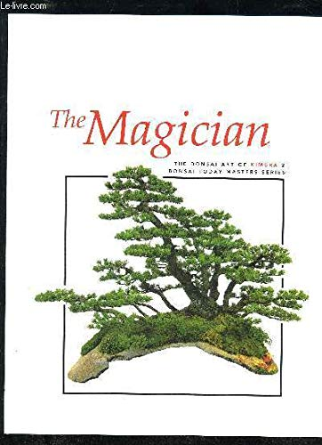 The Magician: The Bonsai Art of Kimura 2 (Bonsai Today Masters Series)