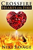 Crossfire: Hearts on Fire (The Crossfire Trilogy Book 3) (English Edition)
