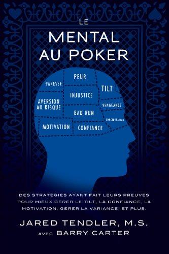 Le Mental Au Poker: Des stratégies ayant fait leurs...