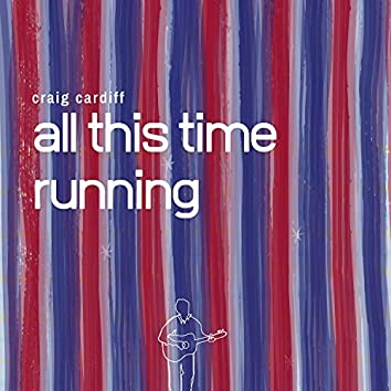 All This Time Running