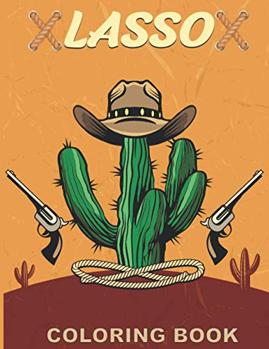 Lasso Coloring Book: Unique Drawing color pages | lasso Riding Horse, Guns, Western Boots, and More to ... Western Coloring lasso Book for Adult & Teens