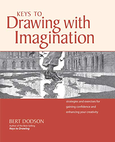 Keys to Drawing with Imagination: Strategies and exercises for gaining confidence and enhancing your creativity (English Edition)