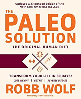 The Paleo Solution: The Original Human Diet (English Edition) por [Robb Wolf]