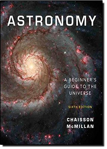 Astronomy: A Beginner's Guide to the Universe with...