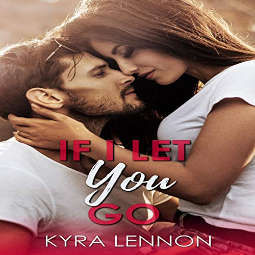 If I Let You Go Audiobook By Kyra Lennon cover art