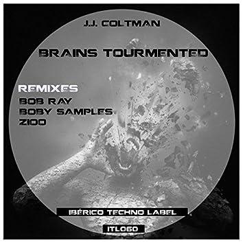 Brains Tourmented