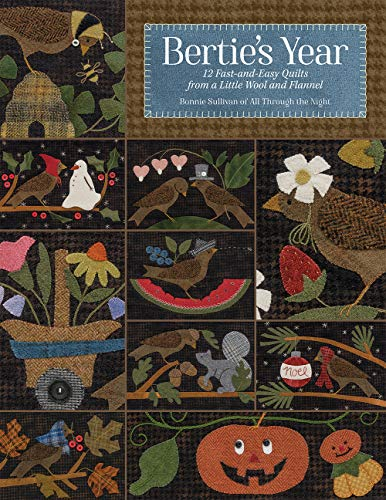 Bertie's Year: 12 Fast-and-easy Quilts from a Little Wool and Flannelの詳細を見る