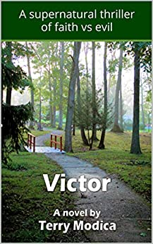[Terry Modica]のVictor: A supernatural story of faith vs demons (English Edition)