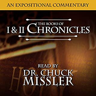 I and II Chronicles Commentary                   By:                                                                                                                                 Chuck Missler                               Narrated by:                                                                                                                                 Chuck Missler                      Length: 14 hrs and 37 mins     2 ratings     Overall 5.0