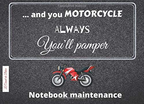and you motocycle always you'll pamper Notebook Maintenance: Motorcycle Service Book | dimensions: 8,25 x 6 po, 100 pages | Pages to be filled in to ... 2 wheeler | Valid for all makes and models