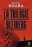 La trilogie Bleiberg Intégrale - Tome 1, Le projet Bleiberg ; Tome 2, Le projet Shiro ; Tome 3, Le projet Morgenstern