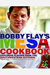 Bobby Flay's Mesa Grill Cookbook: Explosive Flavors from the Southwestern Kitchen Kindle Edition