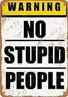 愚かな人に警告しない 金属板ブリキ看板警告サイン注意サイン表示パネル情報サイン金属安全サイン