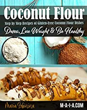 Coconut Flour Cookbook: Gluten-Free Low Carb Coconut Flour Recipes