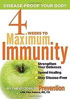 4 Weeks to Maximum Immunity: Disease-Proof Your Body