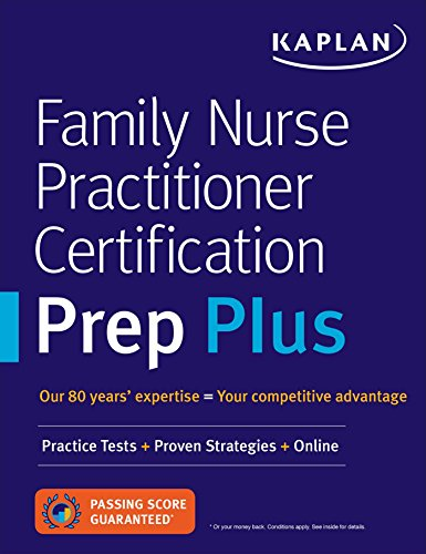 Family Nurse Practitioner Certification Prep Plus: Proven Strategies + Content Review + Online Practice (Kaplan Test Prep)