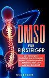 DMSO für Einsteiger: Das verborgene Heilmittel, das Schmerzen lindert, Entzündungen heilt, Bakterien, Viren und Allergien bekämpft