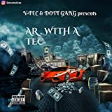 AR WITH A TEC (PART ONE) [Explicit]