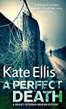 A Perfect Death: Wesley Peterson Book 13 (The Wesley Peterson Murder Mysteries)