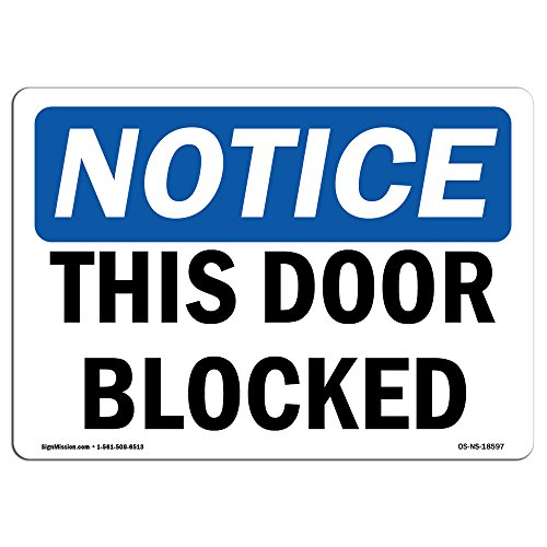 OSHA Notice Signs - This Door Blocked Sign   Extremely Durable Made in The USA Signs or Heavy Duty Vinyl Label Decal   Protect Your Construction Site, Warehouse, Shop Area & Business