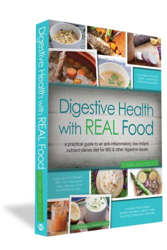 Digestive Health with REAL Food: A Practical Guide to an Anti-Inflammatory, Nutrient Dense Diet for IBS & Other Digestiv